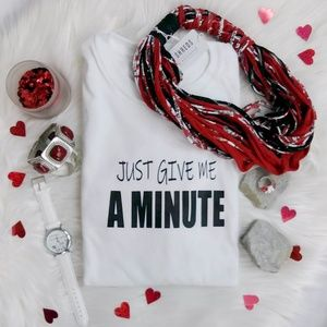 Reckless Resale Tops - GIVE ME A MINUTE Graphic Tee Shirt
